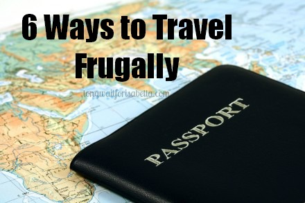 6 Ways to Travel Frugally