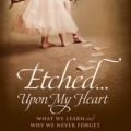 etched upon my heart book