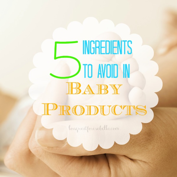 5 Ingredients to Avoid in Baby Products
