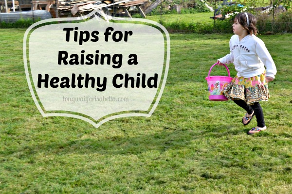 Tips for Raising a Healthy Child