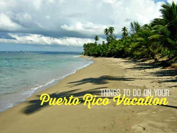 Things to Do on a Puerto Rico Vacation