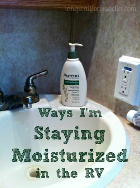 My Secret to Staying Moisturized in the RV