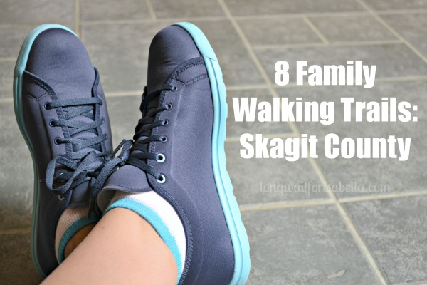8 Family Walking Trails: Skagit County, WA