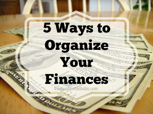 5 Ways to Organize Your Finances