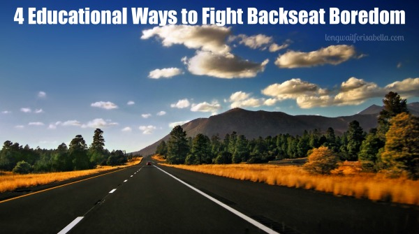 4 Educational Ways to Fight Backseat Boredom