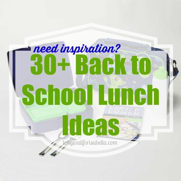 30+ Back to School Food Ideas