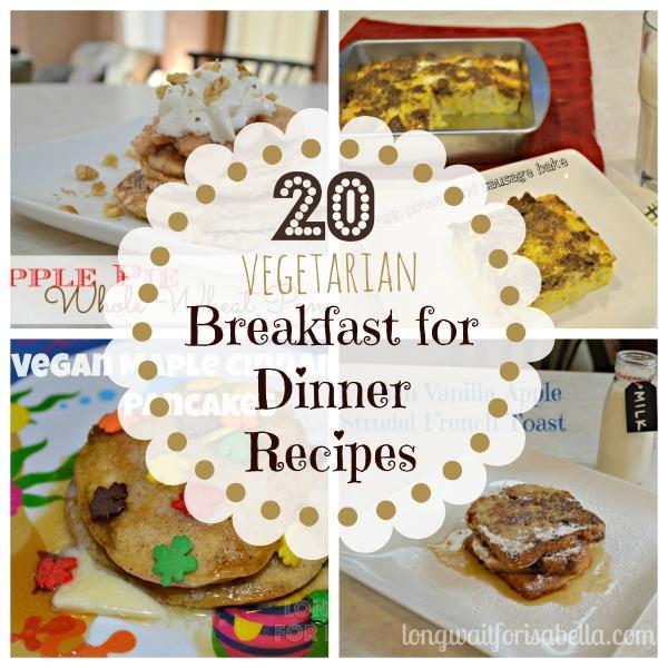 20 Vegetarian Breakfast for Dinner Recipes