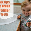 Six Tips to Brush Toddler Teeth