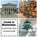 School is Everywhere: Learn to Homeschool Outside the Classroom