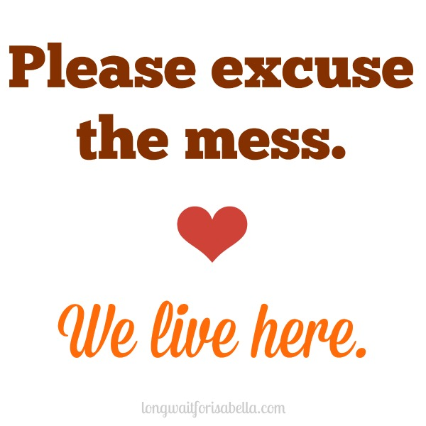 Living is messy, isn't it?