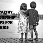 Healthy Friendship Tips for Kids