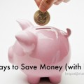 4 Ways to Save Money (with kids!)