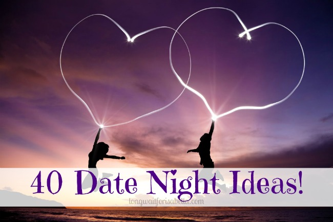 40 Date Night Ideas (Date Your Spouse!)