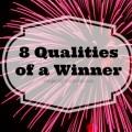 8 Qualities of a Winner