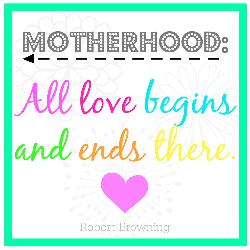 Motherhood Quote from Robert Browning