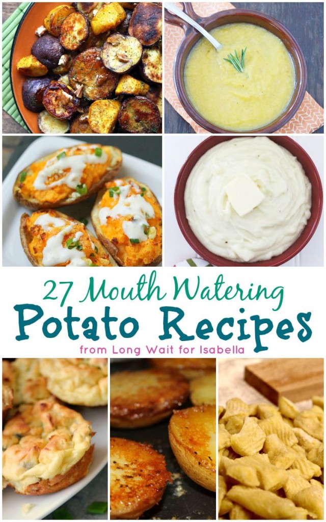 27 Mouth Watering Potato Recipes - Long Wait for Isabella