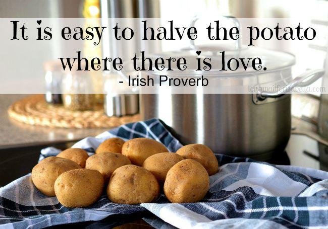 Irish Potato Proverb
