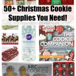 50+ Must Have Christmas Cookie Supplies For You