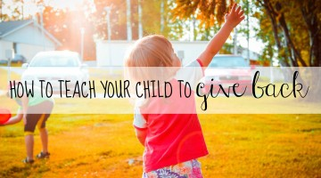 5 Ways to Teach Your Kids To Give Back
