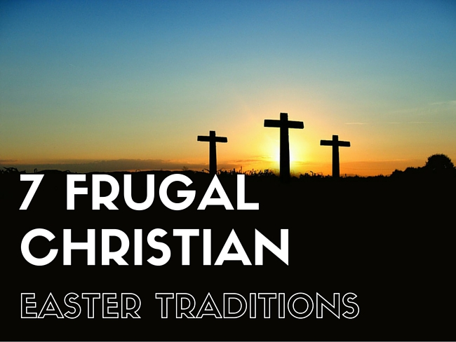 Seven Frugal Christian Traditions for Easter