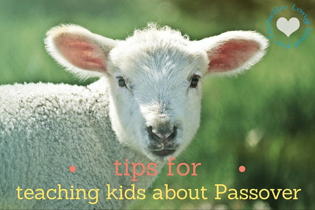 Tips For Teaching Kids About the Passover