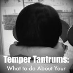 Temper Tantrums: What to do About Your Cranky Toddler