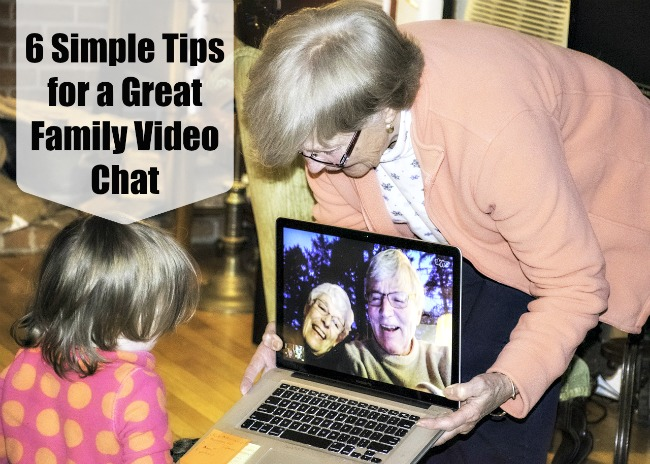 6 Simple Tips for a Great Family Video Chat