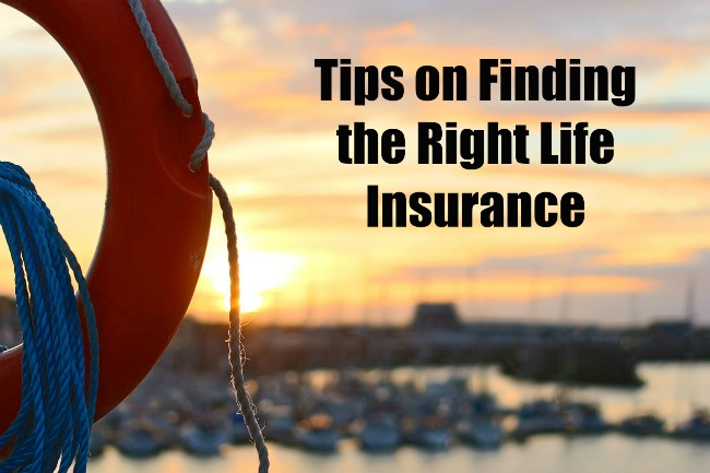 Tips on Finding the Right Life Insurance