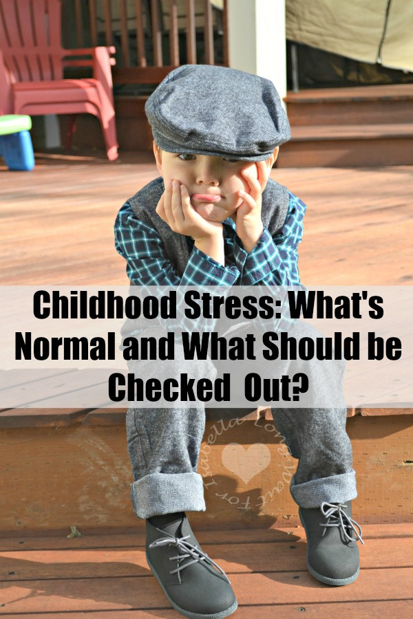 Childhood Stress: What's Normal and What Should be Checked  Out?