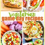 20 Vegetarian Game Day Recipes to Enjoy for the Big Game