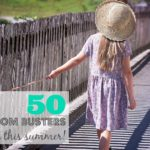 50 Boredom Busters for Kids this Summer!