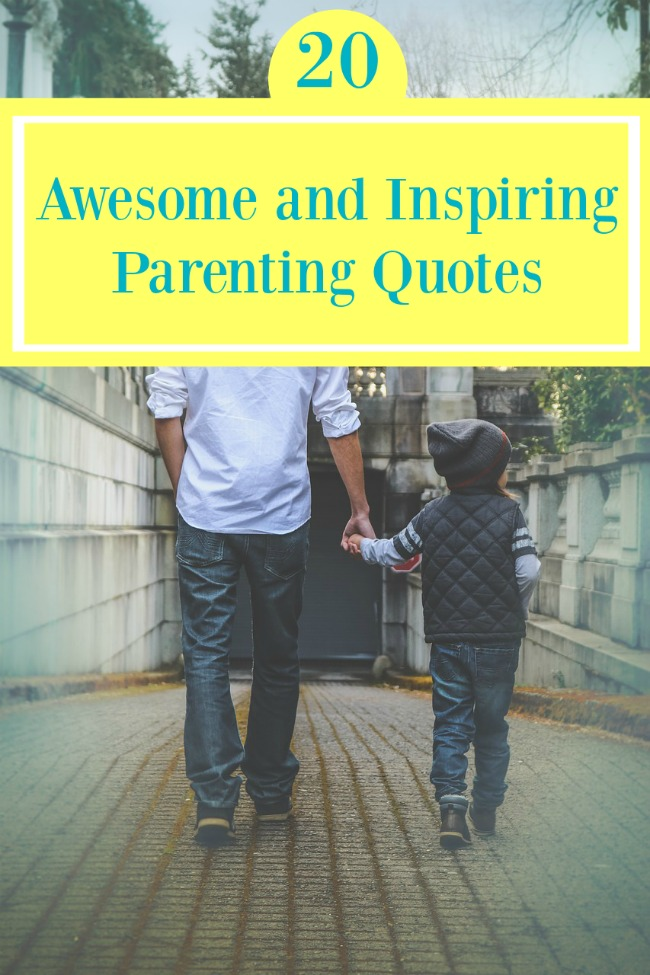 20 Awesome and Inspiring Parenting Quotes