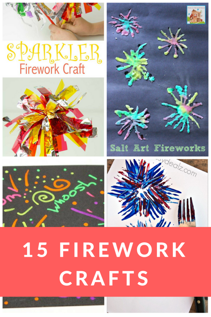 15 Fourth of July Fireworks Crafts the Kids will Love!