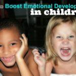 4 Ways to Boost Emotional Development in Children