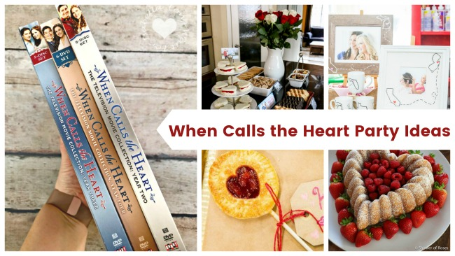 We Need a When Calls the Heart Party! Great Heartie Party Ideas