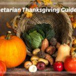 A Vegetarian Thanksgiving Guide