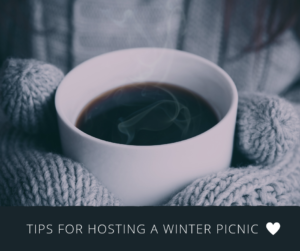 Tips for Hosting a Winter Picnic!