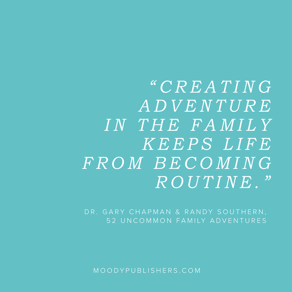 52 Uncommon Family Adventures Quote